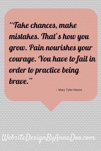 Take chances, make mistakes.